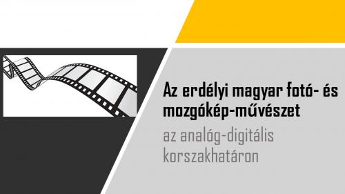 Az erdélyi magyar fotó- és mozgókép-művészet az analóg-digitális korszakhatáron. Műhelykonferencia