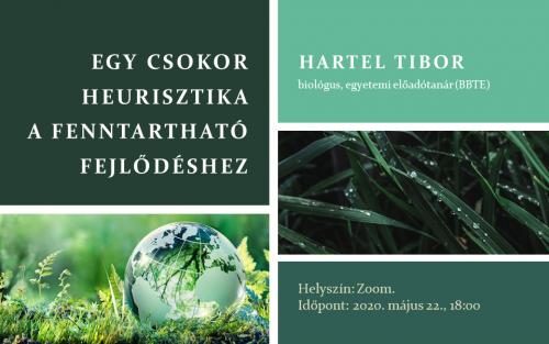 Egy csokor heurisztika a fenntartható fejlődéshez. Hartel Tibor biológus online előadása