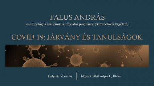 COVID-19: járvány és tanulságok. Falus András immunológus online előadása