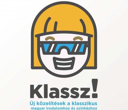 Klassz! Új közelítések a klasszikus magyar irodalomhoz és színházhoz