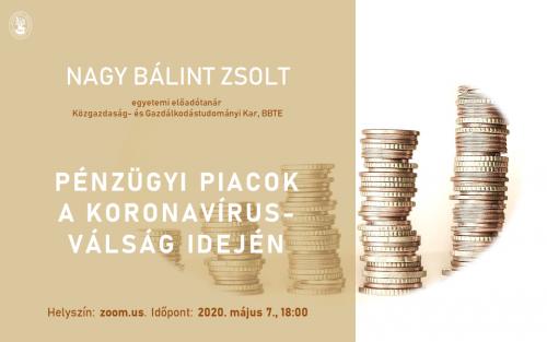 Pénzügyi piacok a koronavírus-válság idején. Nagy Bálint Zsolt közgazdász online előadása