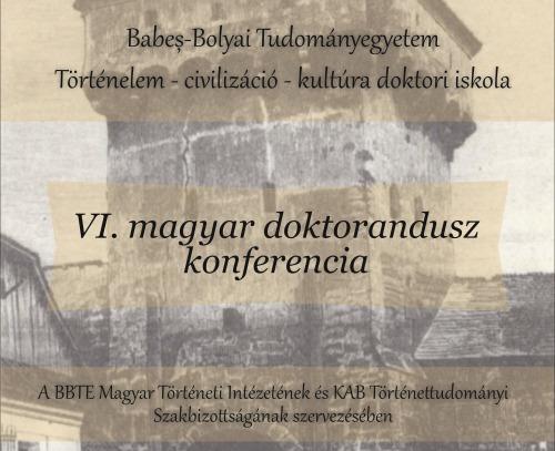 A Történelem – civilizáció – kultúra doktori iskola magyar doktorandusz konferenciája