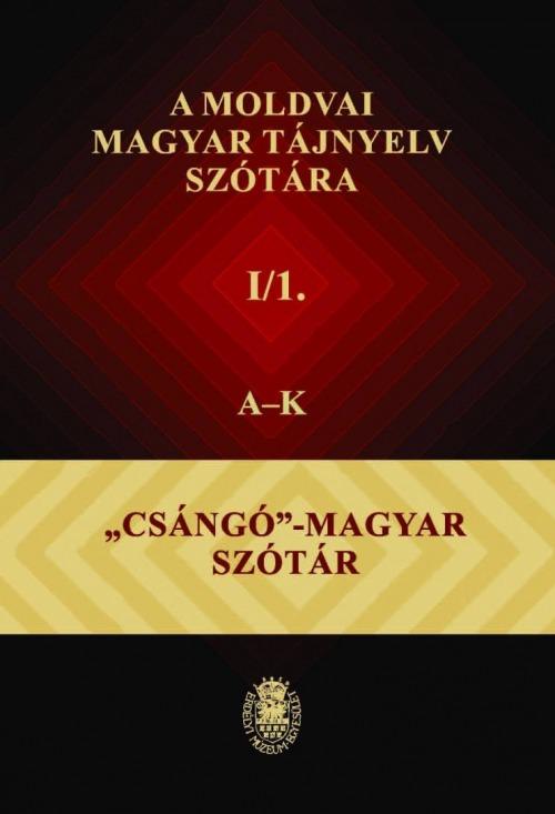 Megjelent A moldvai magyar tájnyelv szótára I. kötetének második része és II. kötete