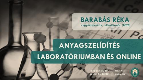 Anyagszelídítés laboratóriumban és online. Barabás Réka vegyészmérnök online előadása