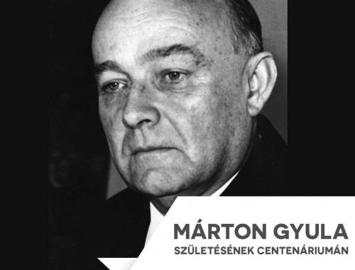 Emlékkonferencia Márton Gyula születésének centenáriumán