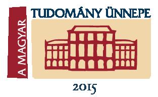 A Magyar Tudomány íœnnnepe 2015. A Kolozsvári Akadémiai Bizottság szakbizottságainak konferenciája