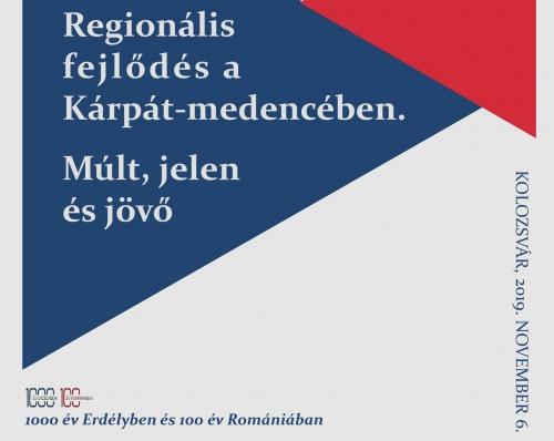 Regionális fejlődés a Kárpát-medencében. Múlt, jelen és jövő.